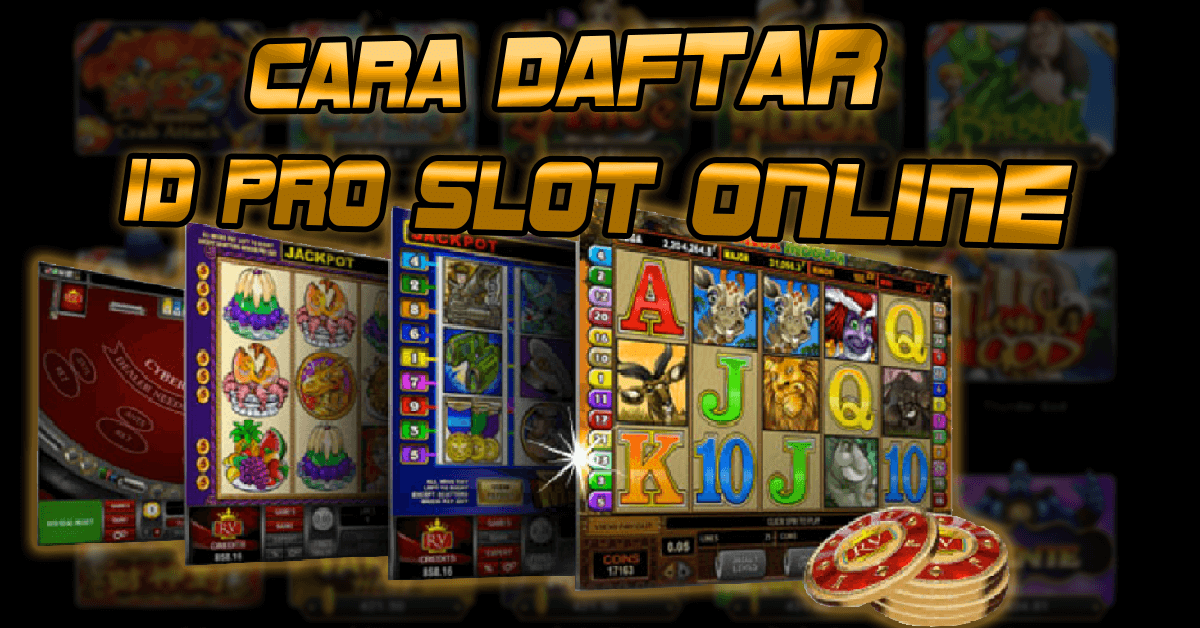 Read more about the article Cara Daftar ID Pro Slot Online